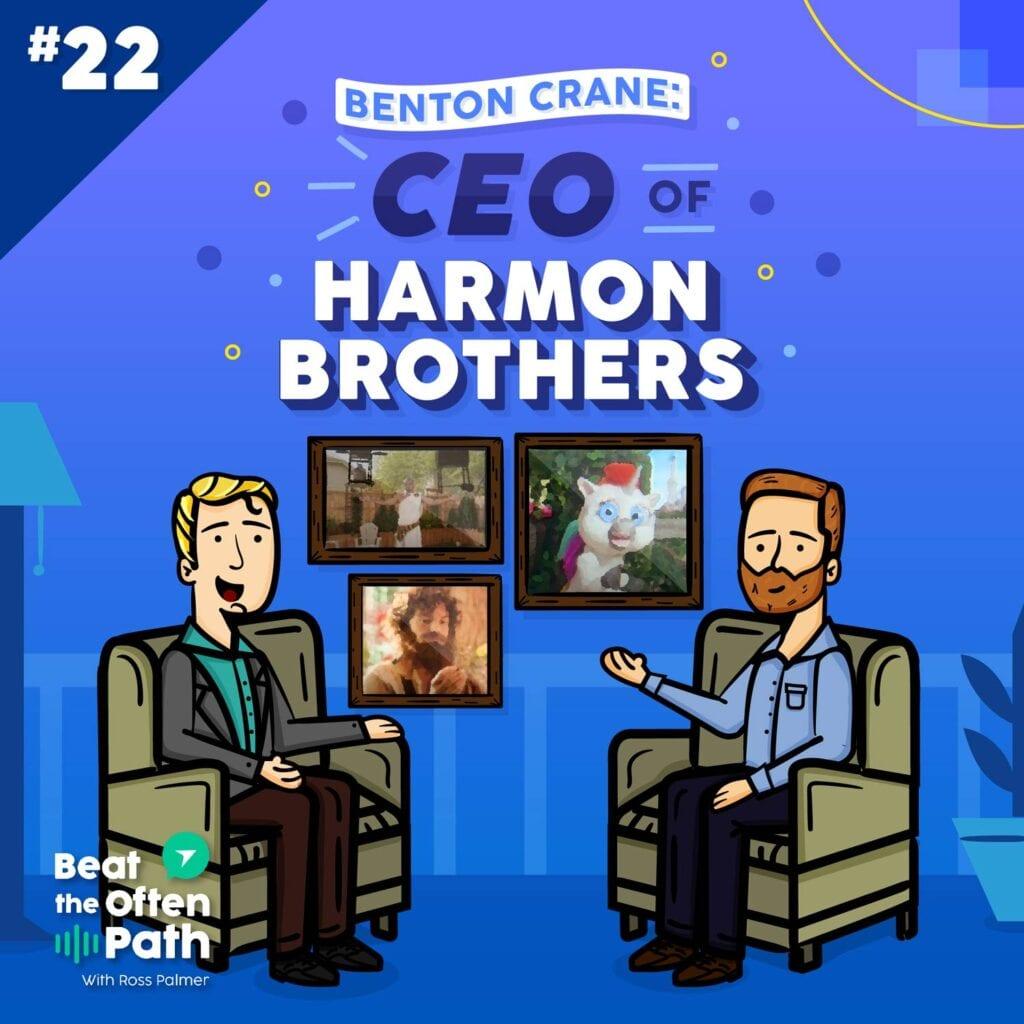 Ep. 22 - Benton Crane: CEO of Harmon Brothers