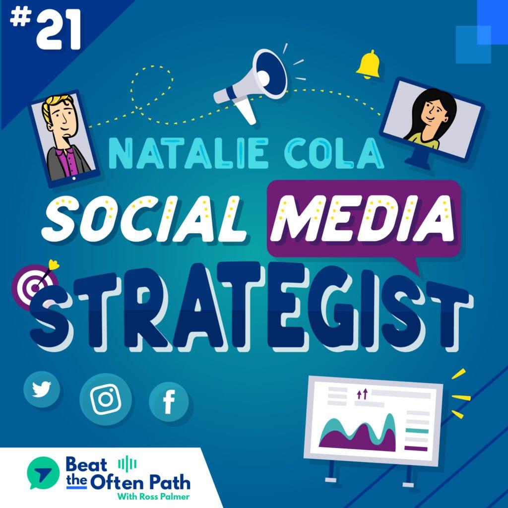 Ep. 21 - Natalie Cola: Social Media Strategist