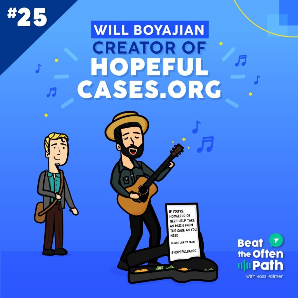Ep. 25 - Will Boyajian: Founder of HopefulCases.org