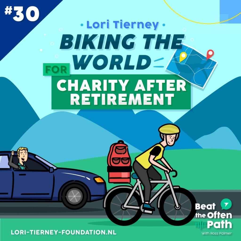 Ep. 30 - Lori Tierney: Biking the World for Charity