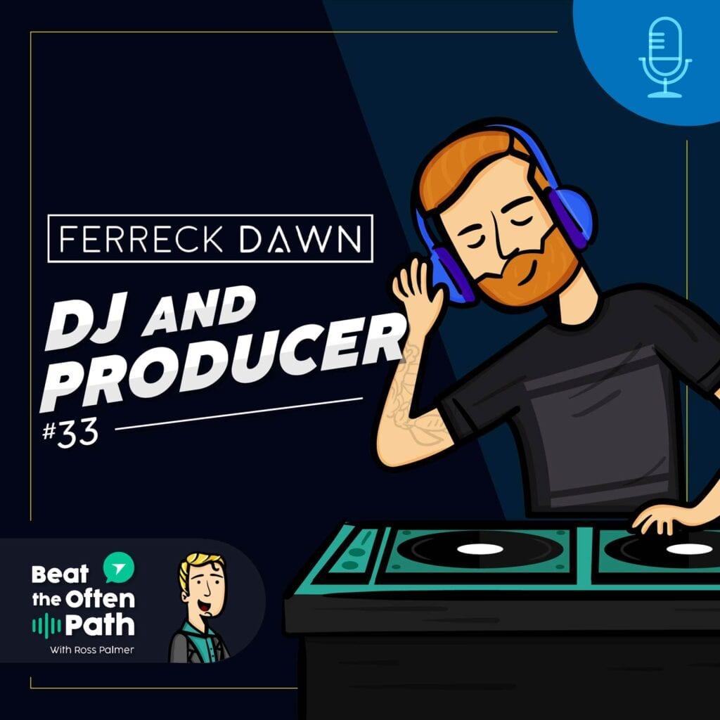 Ep. 33 - Freek Coppens: DJ/Producer Ferreck Dawn