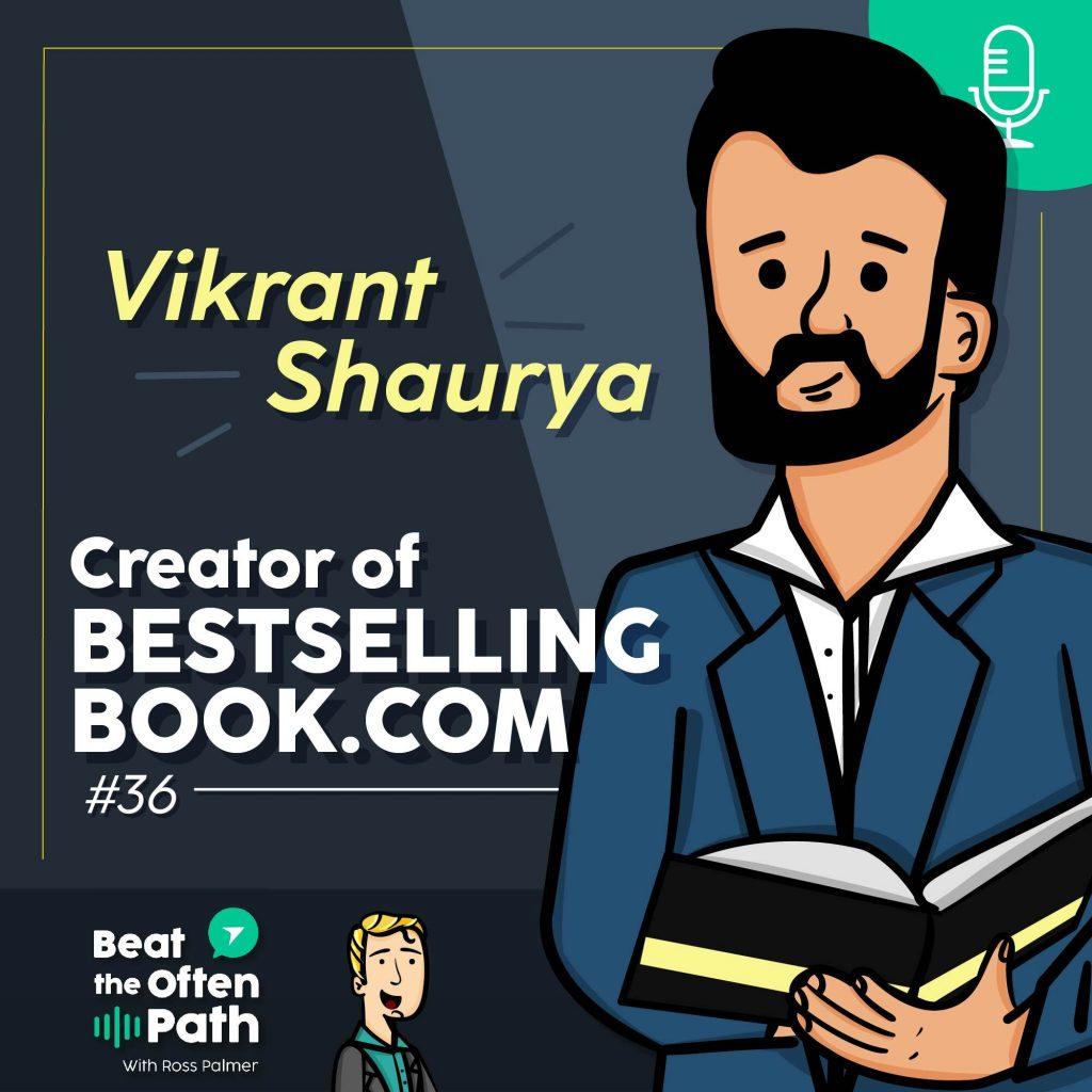 Ep. 36 - Vikrant Shaurya: Creator of bestsellingbook.com
