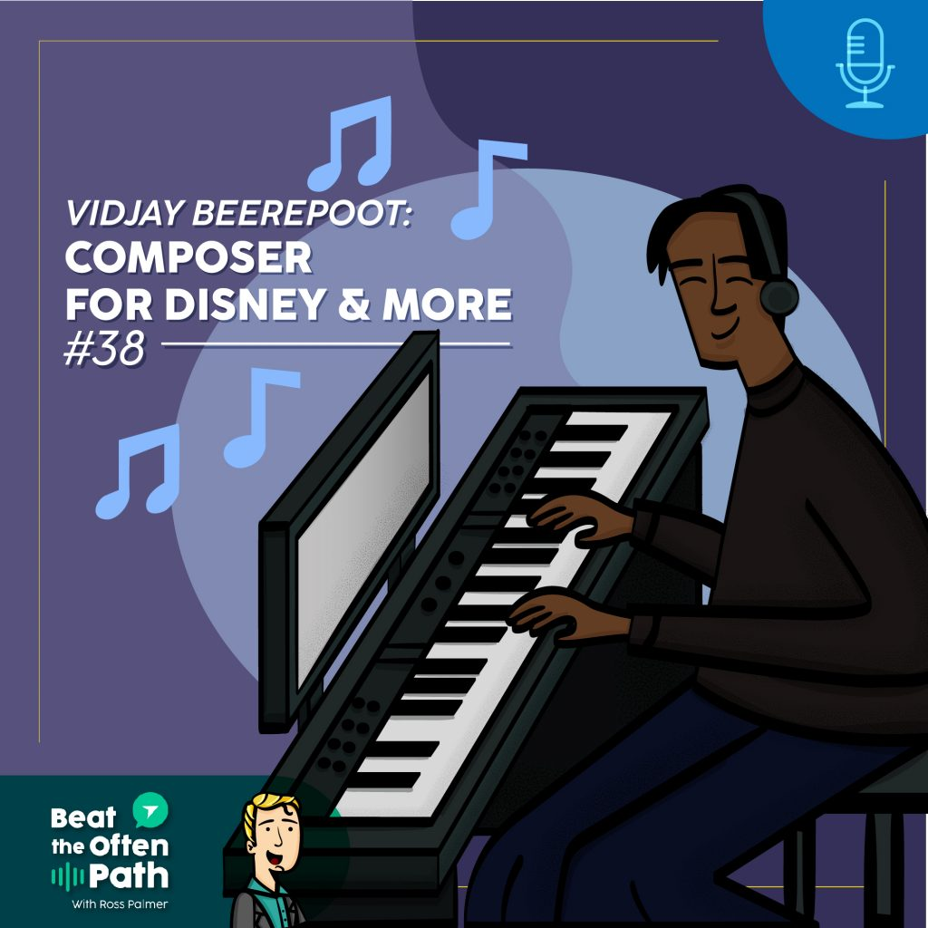 Ep. 38 - Vidjay Beerepoot: Composer for Disney and More