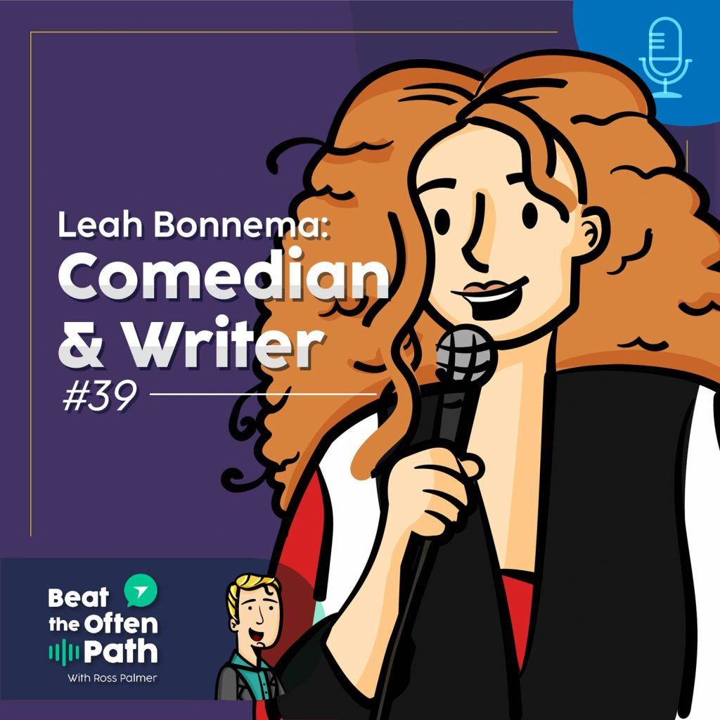 Ep. 39 - Leah Bonnema: Stand-up Comedian and Writer