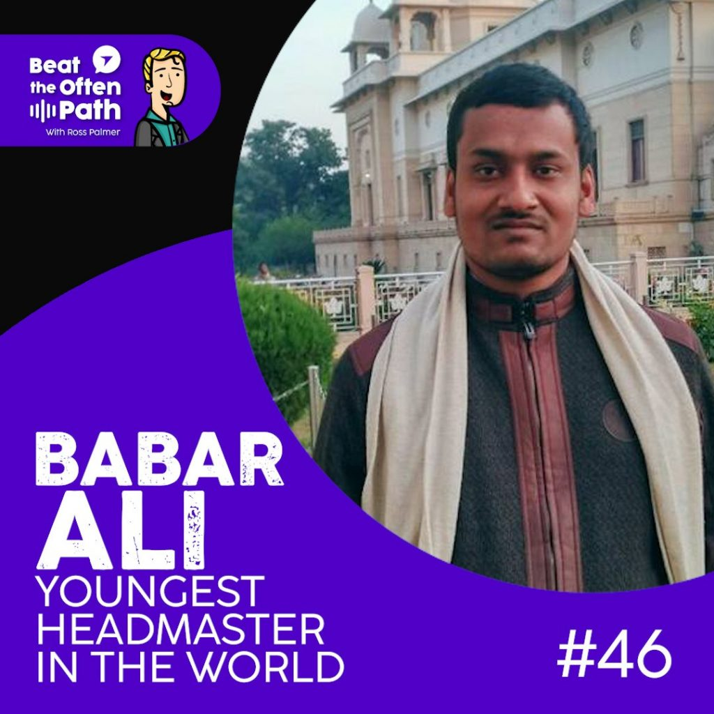 Ep. 46 - Babar Ali: How He Brought Education to Rural India at 9 Years Old